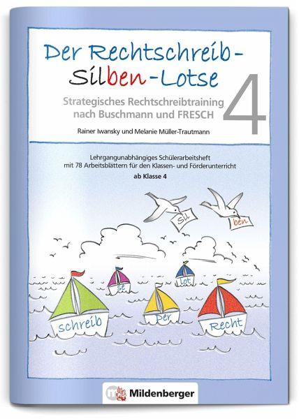 Der Rechtschreib-Silben-Lotse. Arbeitsheft - Iwansky, Rainer; Müller-Trautmann, Melanie
