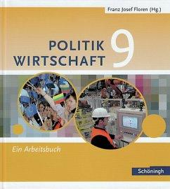 Floren Politik Wirtschaft 9. Arbeitsbuch