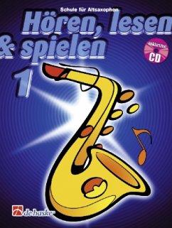 Hören, lesen & spielen, Schule für Altsaxophon, m. Audio-CD - Oldenkamp, Michiel; Kastelein, Jaap