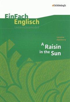 Raisin in the Sun. EinFach Englisch Unterrichtsmodelle - Frenken, Wiltrud; Prischtt, Brigitte; Luz, Angela