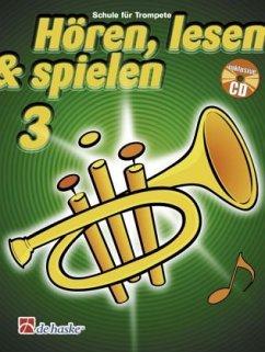 Hören, lesen & spielen, Schule für Trompete in B, m. Audio-CD - Botma, Tijmen; Kastelein, Jaap