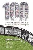 100 Pioneers: African-Americans Who Broke Color Barriers in Sport