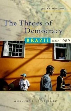 The Throes of Democracy: Brazil Since 1989 - McCann, Doctor Bryan