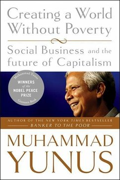 Creating a World Without Poverty - Yunus, Muhammad