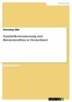 Standardkostenmessung und Bürokratieabbau in Deutschland
