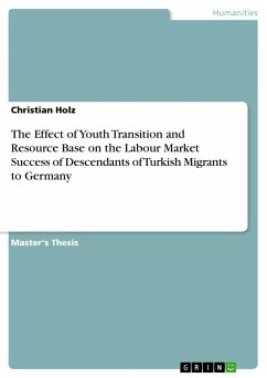 The Effect of Youth Transition and Resource Base on the Labour Market Success of Descendants of Turkish Migrants to Germany