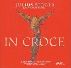In Croce - Julius Berger/Kammerchor Kamer
