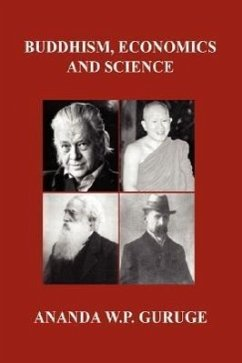 Buddhism, Economics and Science: Further Studies in Socially Engaged Humanistic Buddhism - Guruge, Ananda W. P.