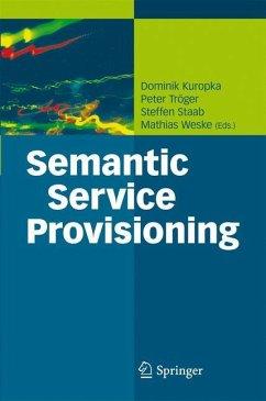Semantic Service Provisioning - Kuropka, Dominik / Tröger, Peter / Staab, Steffen / Weske, Mathias (eds.)