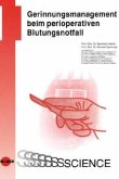 Gerinnungsmanagement beim perioperativen Blutungsnotfall