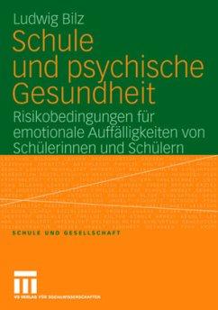 Schule und psychische Gesundheit - Bilz, Ludwig