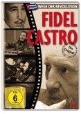 Wege der Revolution - Fidel Castro