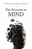 Fifteen Lectures by Bertrand Russell on the Analysis of Mind