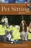 How to Open & Operate a Financially Successful Pet Sitting Business [With CDROM]