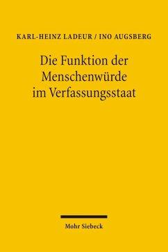 Die Funktion der Menschenwürde im Verfassungsstaat - Ladeur, Karl-Heinz; Augsberg, Ino