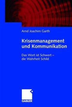 Krisenmanagement und Kommunikation - Garth, Arnd Joachim