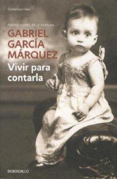 Vivir para contarla - García Márquez, Gabriel