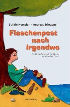 Flaschenpost nach irgendwo - Homeier, Schirin; Schrappe, Andreas