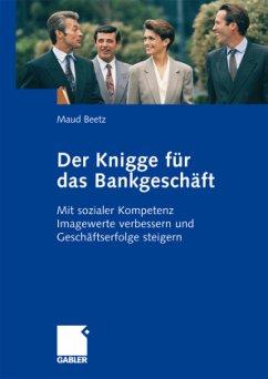 Der Knigge für das Bankgeschäft - Beetz, Maud