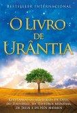 O Livro de Ura[ntia: Revelando OS Misterios de Deus, Do Universo, de Jesus E Sobre Nos Mesmos
