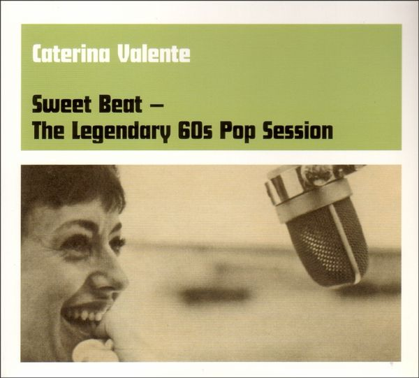Caterina Valente - Sweet Beat - The Legendary 60s Pop Session