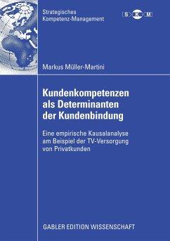 Kundenkompetenzen als Determinanten der Kundenbindung - Müller-Martini, Markus