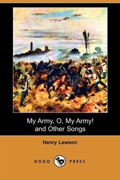 My Army, O, My Army! and Other Songs (Dodo Press)