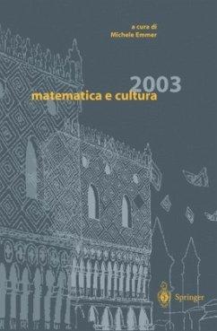 Matematica E Cultura 2003 - Emmer, Michele (ed.)