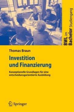 Investition und Finanzierung - Braun, Thomas