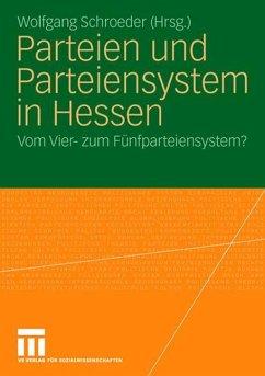 Parteien und Parteiensystem in Hessen - Schroeder, Wolfgang (Hrsg.)