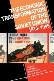 The Economic Transformation of the Soviet Union, 1913 1945