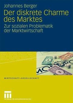 Der diskrete Charme des Marktes - Berger, Johannes