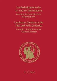 Landschaftsgärten des 18. und 19. Jahrhunderts - Franz, Franz / Gröning, Gert (Hrsg.)