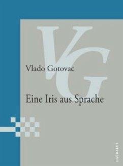 Eine Iris aus Sprache - Gotovac, Vlado