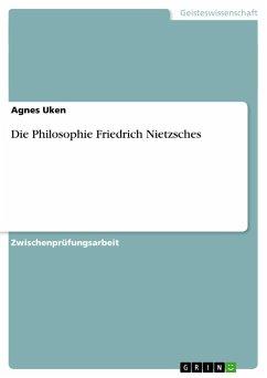 Die Philosophie Friedrich Nietzsches