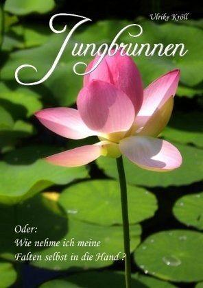 Jungbrunnen - Kröll, Ulrike