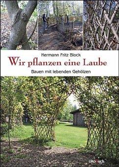 Wir pflanzen eine Laube - Block, Hermann Fritz