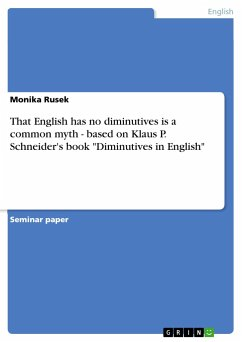 That English has no diminutives is a common myth - based on Klaus P. Schneider's book