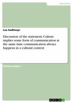 Discussion of the statement: Culture implies some form of communication at the same time communication always happens in a cultural context