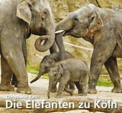 Die Elefanten zu Köln - Rath, Christiane