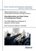 Ultra-Nationalism and Hate Crimes in Contemporary Russia. The 2004-2006 Annual Reports of Moscow's SOVA Center. With a foreword by Stephen D. Shenfield
