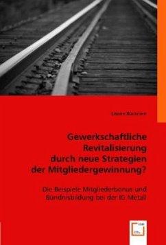 Gewerkschaftliche Revitalisierung durch neue St...
