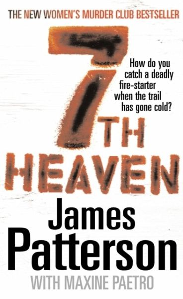 7th heaven by james patterson and The paperback of the 7th heaven (women's murder club series #7) by james patterson, maxine paetro | at barnes & noble free shipping on $25 or more.