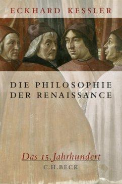Die Philosophie der Renaissance - Keßler, Eckhard