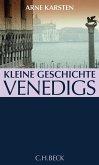 Kleine Geschichte Venedigs