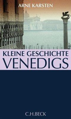 Kleine Geschichte Venedigs - Karsten, Arne