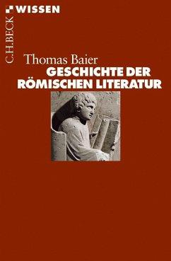 Geschichte der römischen Literatur - Baier, Thomas
