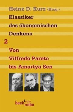 Klassiker des ökonomischen Denkens 2 - Kurz, Heinz D.