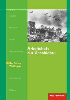 Arbeitsheft zur Geschichte H.6 Zeit der Weltkriege