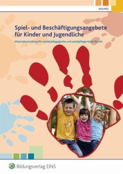 Spiel- und Beschäftigungsangebote für Kinder und Jugendliche - Wilmes, Andrea